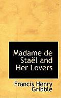 Madame de Sta L and Her Lovers
