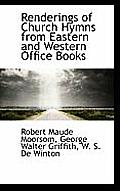 Renderings of Church Hymns from Eastern and Western Office Books