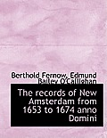 The Records of New Amsterdam from 1653 to 1674 Anno Domini