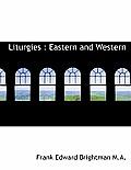 Liturgies: Eastern and Western