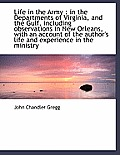 Life in the Army: In the Departments of Virginia, and the Gulf, Including Observations in New Orlea
