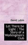 Let There Be Light: The Story of a Workingmen's Club