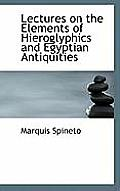 Lectures on the Elements of Hieroglyphics and Egyptian Antiquities