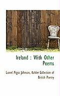 Ireland: With Other Poems