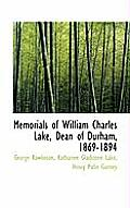 Memorials of William Charles Lake, Dean of Durham, 1869-1894