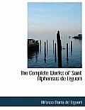 The Complete Works of Saint Alphonsus de Liguori