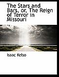 The Stars and Bars, Or, the Reign of Terror in Missouri