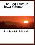The Red Cross in Iowa Volume I