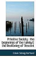 Primitive Society: The Beginnings of the Family & the Reckoning of Descent