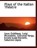 Plays of the Italian Theatre