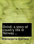 Ovind; A Story of Country Life in Norway ..