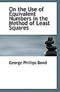 On the Use of Equivalent Numbers in the Method of Least Squares