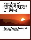 Necrology of Alumni of Harvard College, 1851-52 to 1862-63