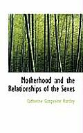Motherhood and the Relationships of the Sexes