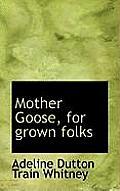 Mother Goose, for Grown Folks