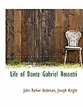 Life of Dante Gabriel Rossetti