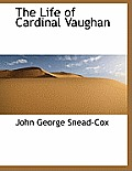 The Life of Cardinal Vaughan