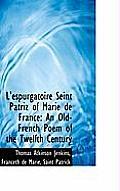 L'Espurgatoire Seint Patriz of Marie de France: An Old-French Poem of the Twelfth Century
