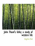 John Thorn's Folks; A Study of Western Life