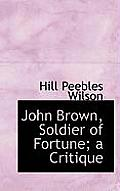 John Brown, Soldier of Fortune; A Critique
