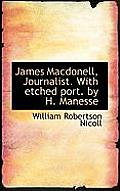 James Macdonell, Journalist. with Etched Port. by H. Manesse