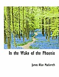 In the Wake of the Phoenix