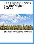 The Highest Critics vs. the Higher Critics