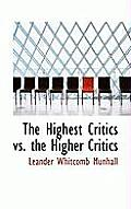 The Highest Critics vs. the Higher Critics