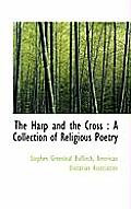 The Harp and the Cross: A Collection of Religious Poetry