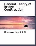 General Theory of Bridge Construction