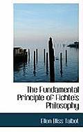 The Fundamental Principle of Fichte's Philosophy