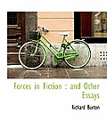 Forces in Fiction: And Other Essays