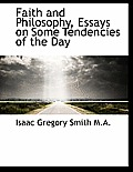 Faith and Philosophy, Essays on Some Tendencies of the Day