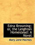 Edna Browning; Or, the Leighton Homestead