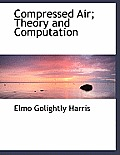 Compressed Air; Theory and Computation