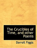 The Crucibles of Time, and Other Poems