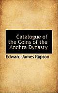Catalogue of the Coins of the Andhra Dynasty