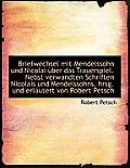 Briefwechsel Mit Mendelssohn Und Nicolai Uber Das Trauerspiel. Nebst Verwandten Schriften Nicolais U