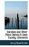 Baraboo and Other Place Names in Sauk County, Wisconsin