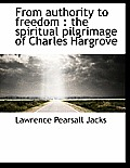 From Authority to Freedom: The Spiritual Pilgrimage of Charles Hargrove