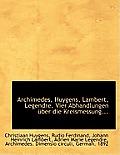 Archimedes, Huygens, Lambert, Legendre. Vier Abhandlungen Uber Die Kreismessung...