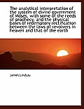 The Analytical Interpretation of the System of Divine Government of Moses, with Some of the Reeds of