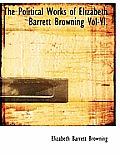 The Political Works of Elizabeth Barrett Browning Vol-VI.