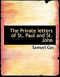 The Private Letters of St. Paul and St. John