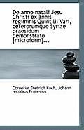 de Anno Natali Jesu Christi Ex Annis Regiminis Quintilii Vari, Ceterorumque Syriae Praesidum Demonst