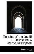 Memoirs of the REV. W. H. Pearce: REV. S. Pearce, Birmingham