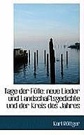 Tage Der Fulle: Neue Lieder Und Landschaftsgedichte Und Der Kreis Des Jahres