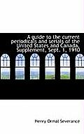 A Guide to the Current Periodicals and Serials of the United States and Canada. Supplement, Sept. 1,