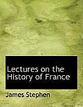 Lectures on the History of France