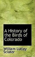 A History of the Birds of Colorado